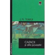 Cazacii si alte povestiri(editura Rao, autor: L. N. Tolstoi isbn: 973-576-356-7)