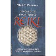 Dincolo de frontierele Reiki(editura Rao, autor:Vlad T. Popescu isbn:978-973-54-0101-6)