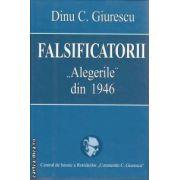 """Falsificatorii """"Alegerile"""" din 1946(editura Rao, autor:Dinu C. Giurescu isbn:978-973-103-129-3)"""