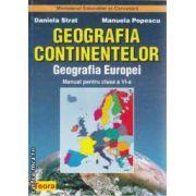 Geografia continentelor Geografia Europei Manual clasa 6 a(Editura: Teora, Autor(i): Daniela Strat, Manuela Popescu ISBN 978-9763-601-750-6)