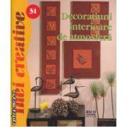 Idei Creative Decoratiuni interioare de atmosfera