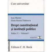 Drept constitutional in institutii politice vol 1 Curs universitar + DVD