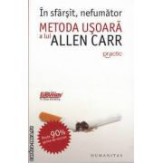 In sfarsit nefumator Metoda usoara a lui Allen Carr ( editura : Humanitas , ISBN 978-973-50-2543-4 )