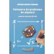 Culegere de probleme de algebra pentru clasele 9-12