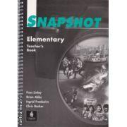 Snapshot Elementary Teacher's Book(editura Longman, autori:Fran Linley, Brian Abbs, Ingrid Freebairn, Chris Barker isbn:058225897-9)