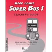 Here comes Super Bus 1 Teacher's Guide