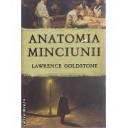 Anatomia Minciunii(editura Rao, autor:Lawrence Goldstone isbn:978-973-54-0038-5)