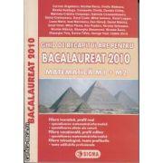 Ghid de recapitulare pentru bacalaureat 2010 Matematica M1+M2