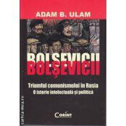 Bolsevicii Triumul comunismului in Rusia