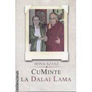 CuMinte la Dalai Lama(editura Curtea Veche, autor: Irina Szasz isbn: 978-973-669-688-6)
