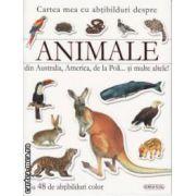 Cartea mea cu abtibilduri despre Animale din Australia America de la Poli si multe altele