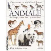 Cartea mea cu abtibilduri despre Animale din Europa Africa Asia si multe altele