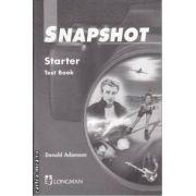 Snapshot Starter Test Book(editura Longman, autor:Donald Adamson isbn:0-582-30650-7)