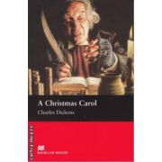 A Christmas Carol - Level 3 Elementary ( editura: Macmillan, autor: Charles Dickens, ISBN 978-1-4050-7258-8 )