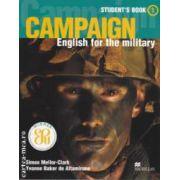 Campaign English for the military Student's Book 1( Editura: Macmillan, Autor: Simon Mellor-Clark ISBN 978-1-4050-0980-5 )