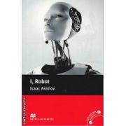 I, Robot - Level 4 Pre-Intermediate ( editura: Macmillan, autor: Isaac Asimov, ISBN 978-0-2300-3443-3 )