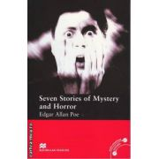 Seven Stories of Mystery and Horror - Level 3 Elementary ( editura: Macmillan, autor: Poe Edgar Allan, ISBN 978-0-2300-3746-5 )