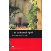 The Enchanted April - Level 5 Intermediate ( editura: Macmillan, autor: Elizabeth Von Arnim, ISBN 978-1-4050-7291-5 )