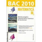 Matematica M2 Ghid de pregatire intensiva pentru examenul de bacalaureat Bac 2010