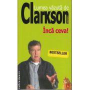 Lumea vazuta de Clarkson Inca ceva Vol 2