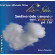 Zana norilor Sentimentele oamenilor sunt desenate pe cer