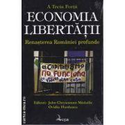 A treia forta Economia Libertati Renasterea Romaniei profunde
