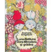 Luna-Betiluna Dora-Minodora si Gradina
