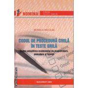 Codul de Procedura Civila in Teste grila pentru pregatirea examenelor de magistratura avocatura si licenta
