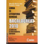 Limba si Literatura Romana Bac 2010 si Admitere in invatamantul superior