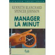 Manager la minut(editura Curtea Veche, autori: Kenneth Blanchard, Spencer Johnson isbn: 973-8120-57-8)