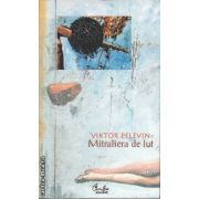 Mitraliera de lut(editura Curtea Veche, autor:Viktor Pelevin isbn:973-669-205-1)