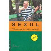 Sexul Proadolescentii ingerii 'dementii'