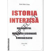 Istoria Interzisa  Holocausul-Miscarea Legionara -Eminescu