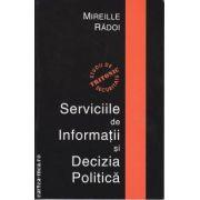 Serviciile de Informatii si Decizia Politica