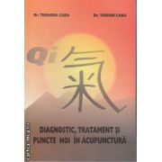 Diagnostic Tratament si Puncte noi in Acupunctura