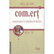 Com.ert Avantajele Vanzarii in retea(editura Curtea Veche, autor:Bill Quain isbn:973-8356-64-4)