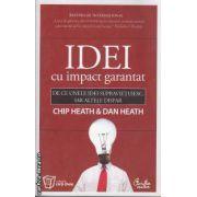 Idei cu impact garantat(editura Curtea Veche, autori: Chip Heath, Dan Heath isbn: 978-973-669-655-8)
