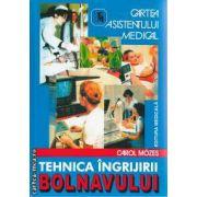 Tehnica ingrijirii bolnavului (Cartea asistentului medical) (Editura: Medicala, Autor: Carol Mozes, ISBN 973-39-0320-5 )