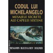Codul lui Michelangelo Mesajele secrete ale Capelei Sixtine