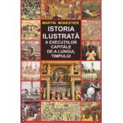Istoria Ilustrata a Executiilor capitale de-a lungul timpului