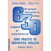 Ghid practic de Gramatica Engleza 630 de greseli frecvente in limba engleza si corectarea lor