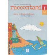 Raccontami 1 Corso di lingua italiana per bambini 4-7 anni