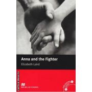 Anna and the Fighter - Level 2 Beginner ( editura: Macmillan, autor: Elizabeth Laird, ISBN 978-0-2300-3502-7 )