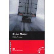 Bristol Murder - Level 5 Intermediate ( editura: Macmillan, autor: Philip Prowse, ISBN 978-0-230-03519-5 )