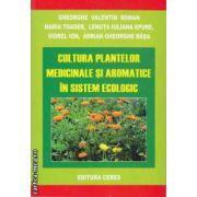 Cultura Plantelor Medicinale si Aromatice in sistem ecologic