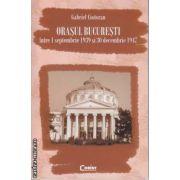 Orasul Bucuresti intre 1 Septembrie 1939 si 30 decembrie 1947