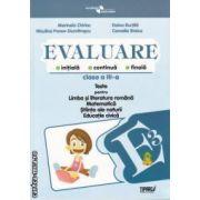Evaluare clasa 3-a Teste pt Romana Matematica Stiinta ale naturii Eduactie civica Dumitrascu