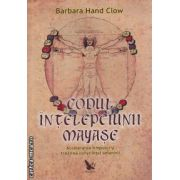 Codul intelepciunii Mayase(Editura: For You, Autor: Barbara Hand Clow ISBN 978-973-1701-12-7)