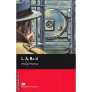 L. A. Raid - Level 2 Beginner ( editura: Macmillan, autor: Philip Prowse, ISBN 978-1-4050-7236-6 )