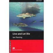 Live and let die Level 5 Intermediate ( editura: Macmillan, autor: Ian Fleming, ISBN 978-0-2307-3507-1 )